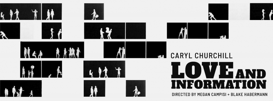 Promotional poster for Final Play. The poster reads: Love and Information by Caryl Churchill.  Directed by Megan Campisi and Blake Haberman.